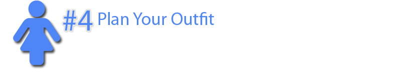 4 Plan Your Outfit